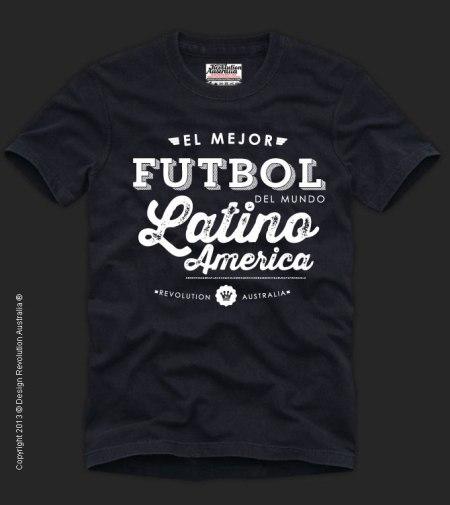 FUTBOL, FOOTBALL, SOCCER T SHIRT, Latin America, Revolution Australia, cool t shirt, designer t shirt