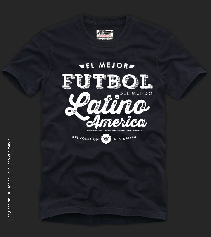 FUTBOL, FOOTBALL, SOCCER T SHIRT, Latin America, Revolution Australia, Cool  T